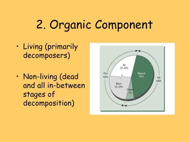 2. Organic Component