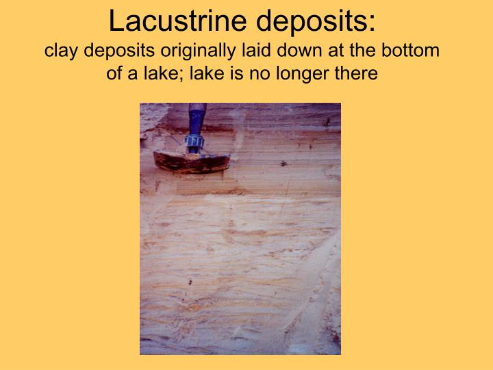 Lacustrine deposits: