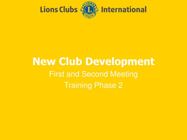 new club development first and second meeting training phase 2 n.