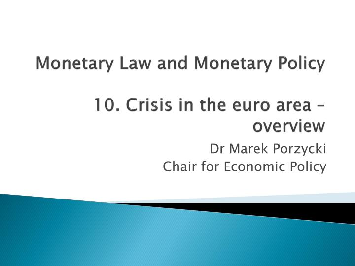 Monetary law and monetary policy 10 crisis in the euro area overview