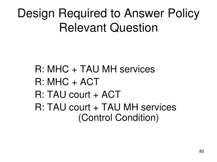 Design Required to Answer Policy Relevant Question