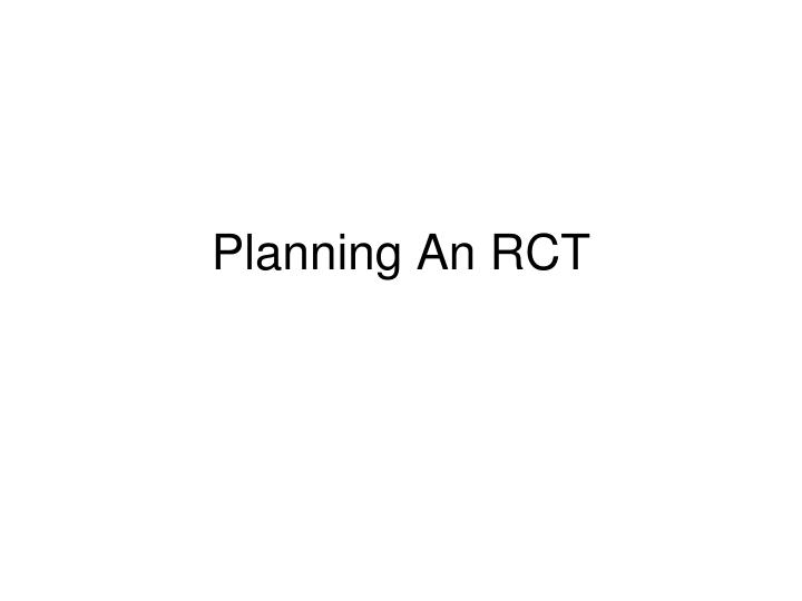 Planning An RCT