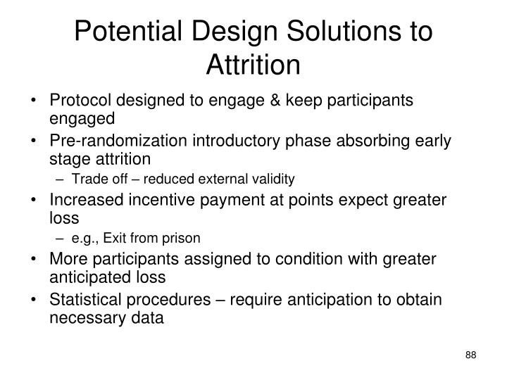 Potential Design Solutions to Attrition