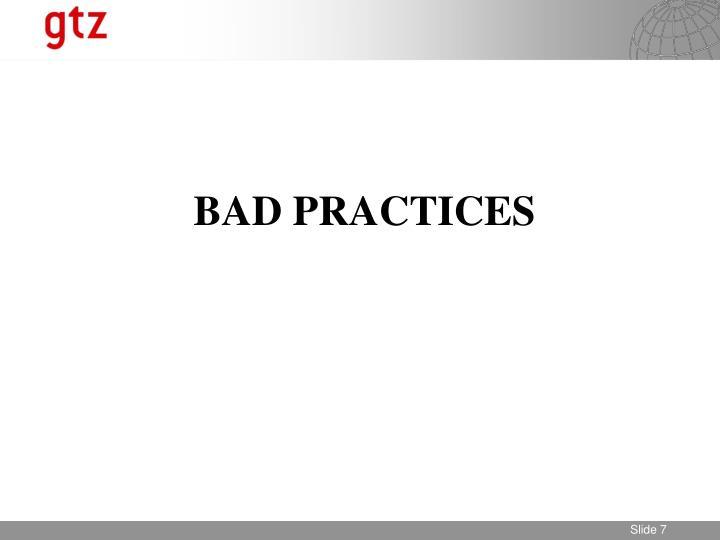BAD PRACTICES