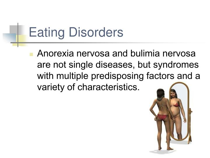anorexia nervosa and bulimia nervosa Specialist eating disorder services for anorexia nervosa are distributed patchily (royal college of psychiatrists, 2001) a substantial proportion of such tertiary provision, in particular inpatient care, is in the private sector and many nhs patients are treated in private hospitals.