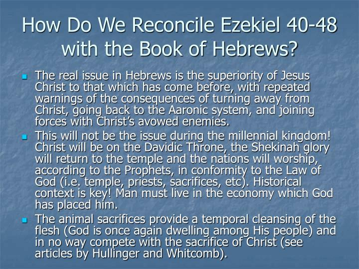 How Do We Reconcile Ezekiel 40-48 with the Book of Hebrews?