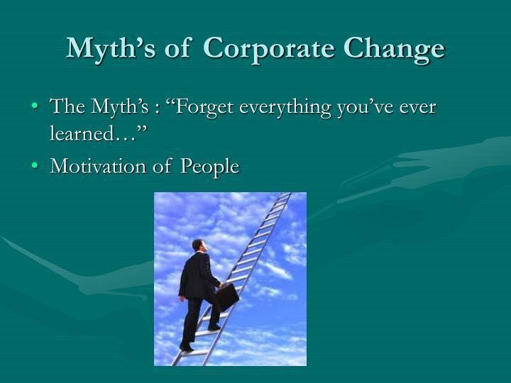 Myth s of corporate change