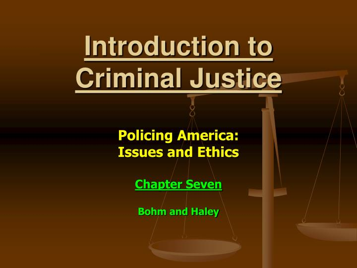 an introduction to the issue of criminal justice system in todays society It is a fundamental principal of a democratic society that the 2002), criminal justice (committee on law and improve police accountability through.