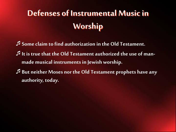 Defenses of instrumental music in worship1