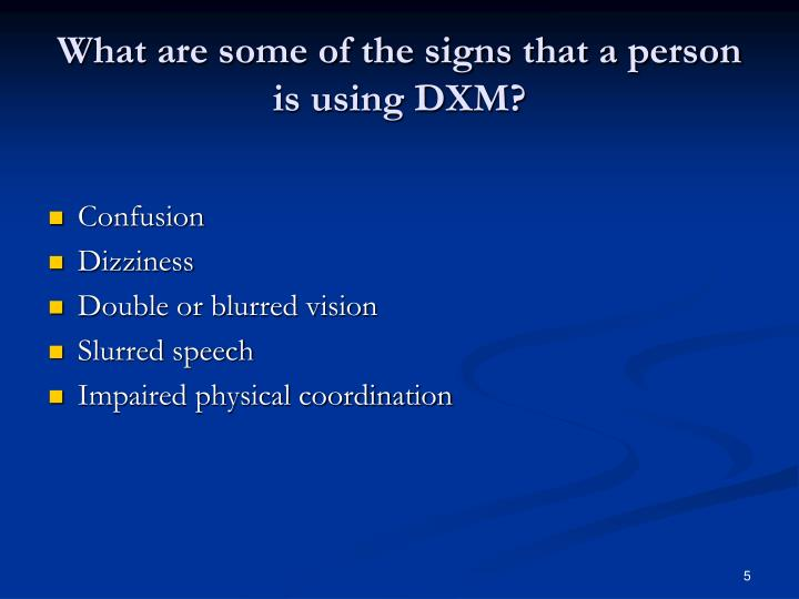 What are some of the signs that a person is using DXM?