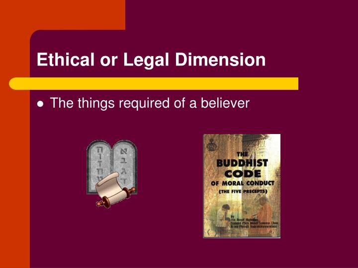 Ethical or Legal Dimension