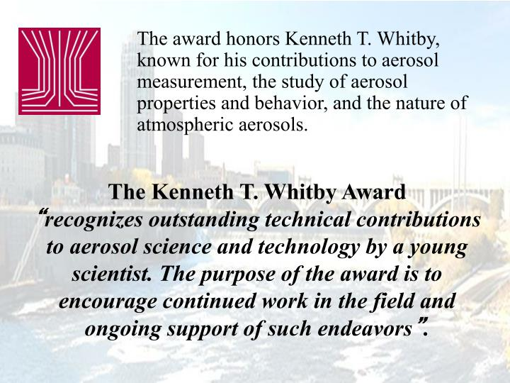 The award honors Kenneth T. Whitby,