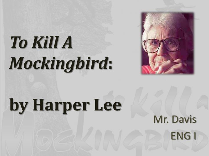 an analysis of the topic of the difficult circumstances and the novel to kill a mockingbird by harpe