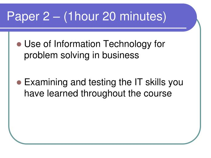 Paper 2 – (1hour 20 minutes)