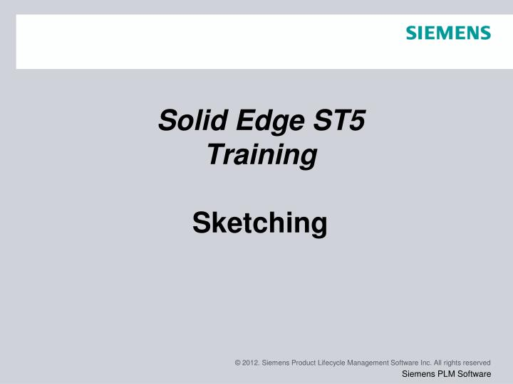 Solid edge st5 training sketching