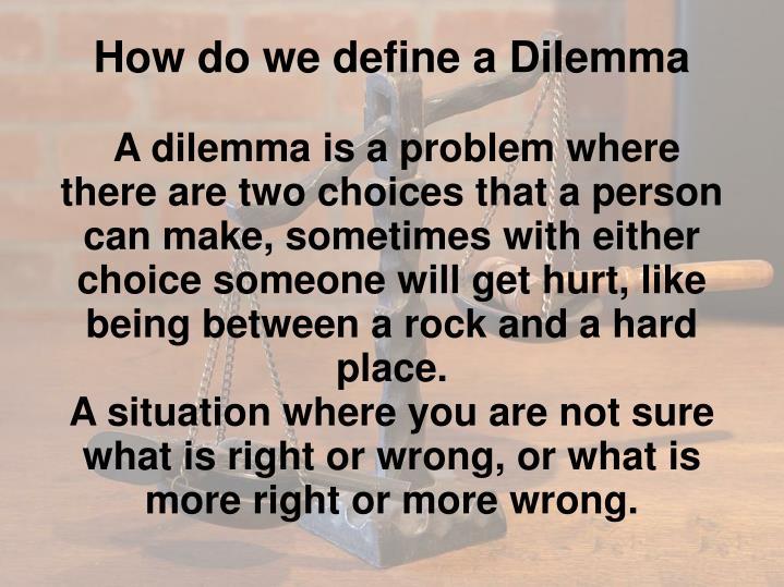 How do we define a Dilemma