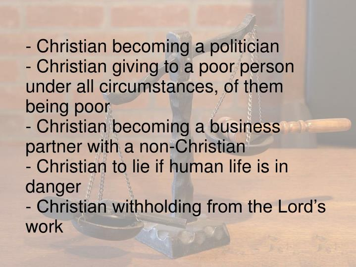 - Christian becoming a politician