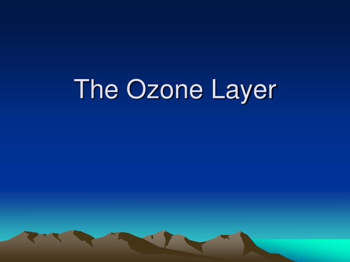 the importance of the ozone layer The ozone layer is a layer of ozone molecules (o2) in the upper atmosphere that screens out uv rays from the sun it's important to humans because if the ozone layer thins.