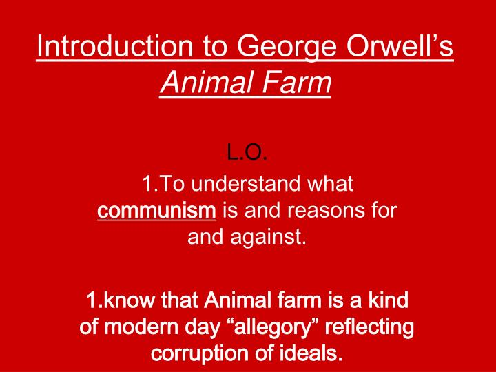 "introduction animal farm essay ""how george orwell explores the abuse of power in animal farm "" the novel ""animal farm"" is written by george orwell, and it was published in england on 17 august 1945."