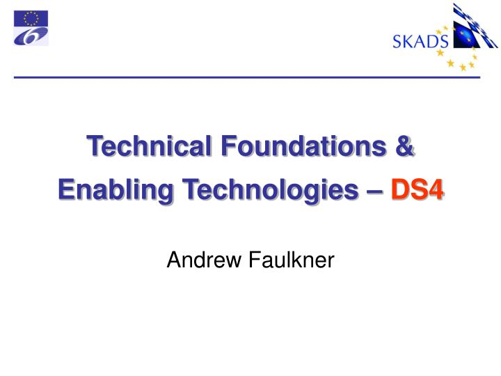 Technical foundations enabling technologies ds4