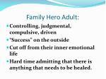 family hero adult