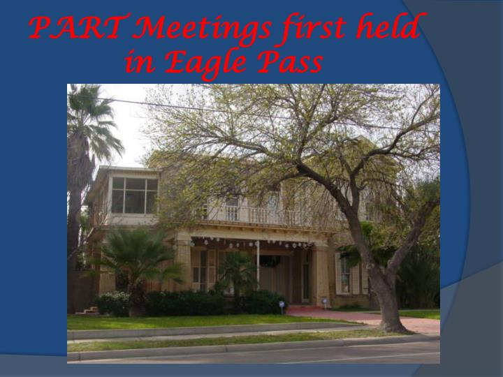 Part meetings first held in eagle pass