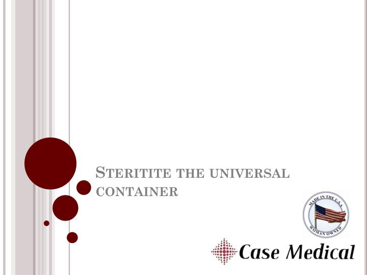 steritite the universal container n.