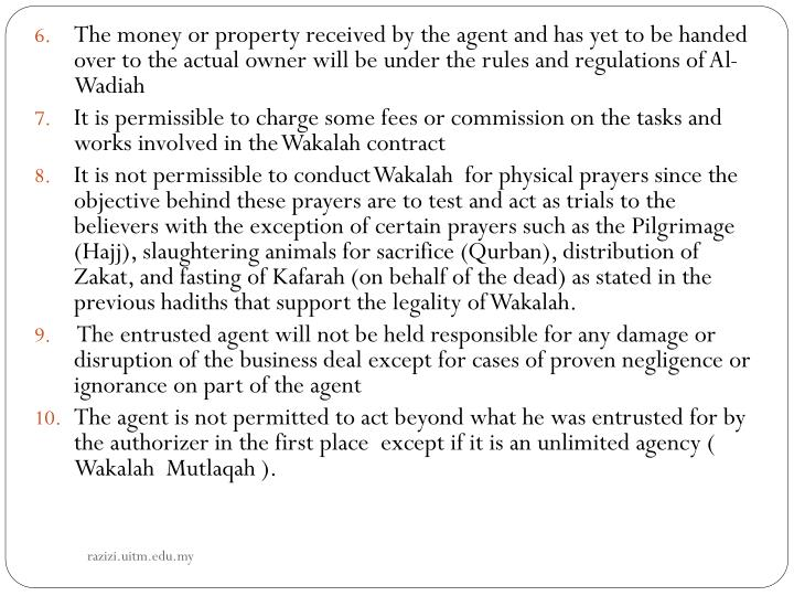 The money or property received by the agent and has yet to be handed over to the actual owner will be under the rules and regulations of Al-