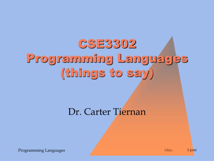 Cse3302 programming languages things to say