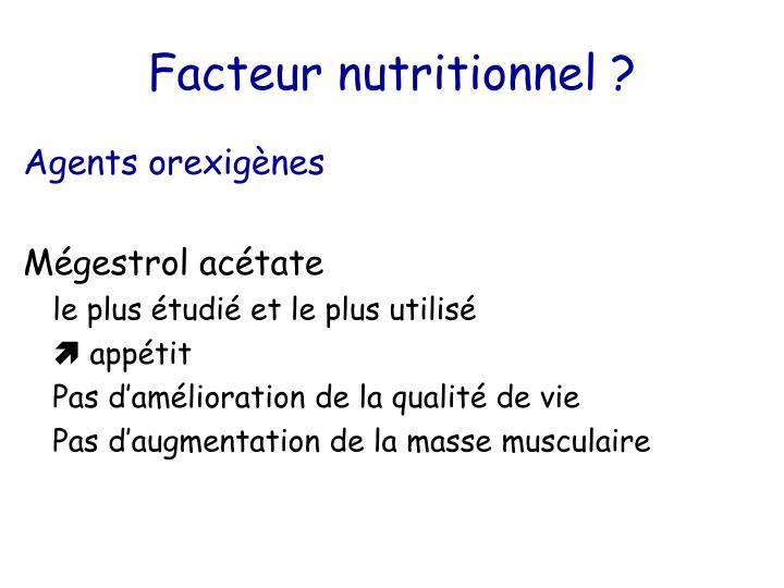 Facteur nutritionnel ?