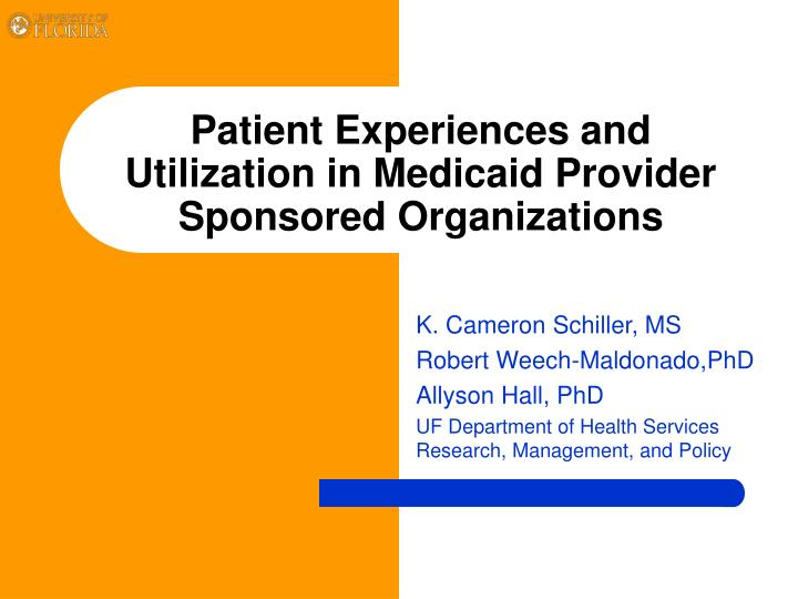 patient experiences and utilization in medicaid provider sponsored organizations n.