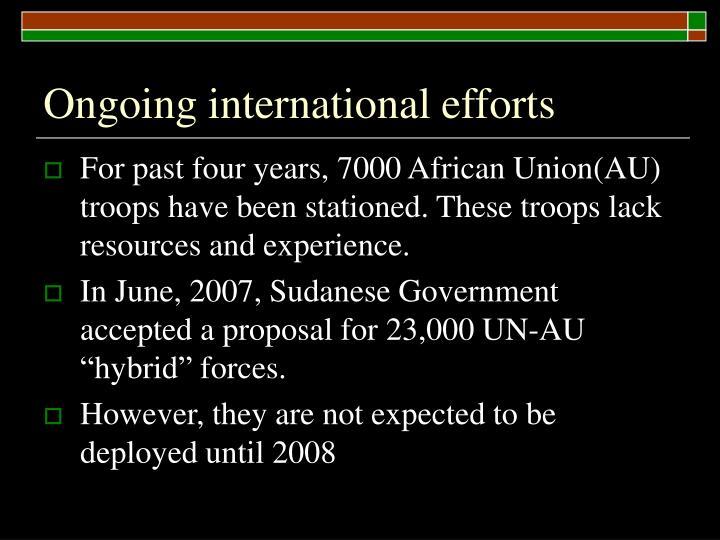 Ongoing international efforts