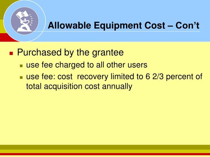 Allowable Equipment Cost – Con't