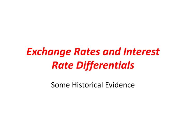 exchange rates and interest rate differentials n.