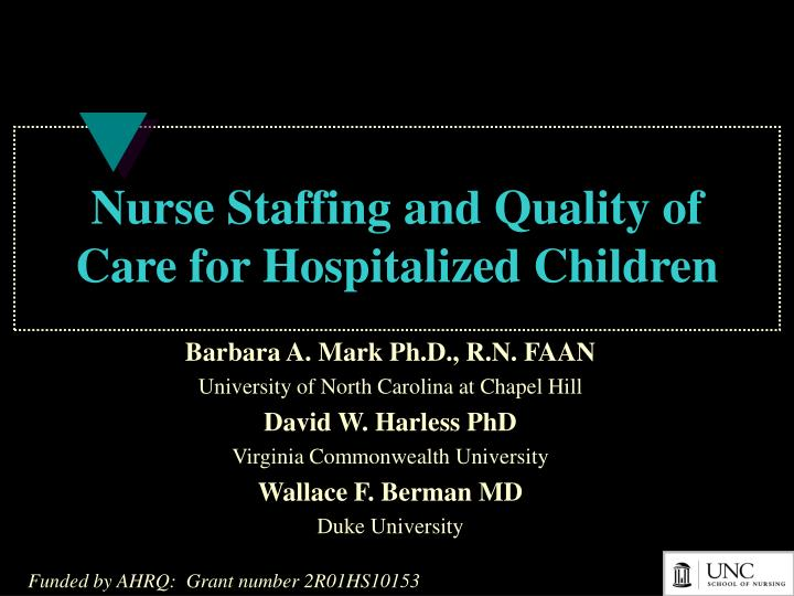 nurse staffing and quality of care for hospitalized children n.
