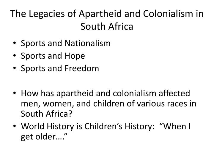 The Legacies of Apartheid and Colonialism in South Africa