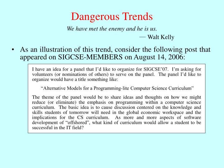 Dangerous Trends