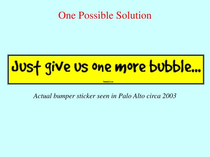 Actual bumper sticker seen in Palo Alto circa 2003