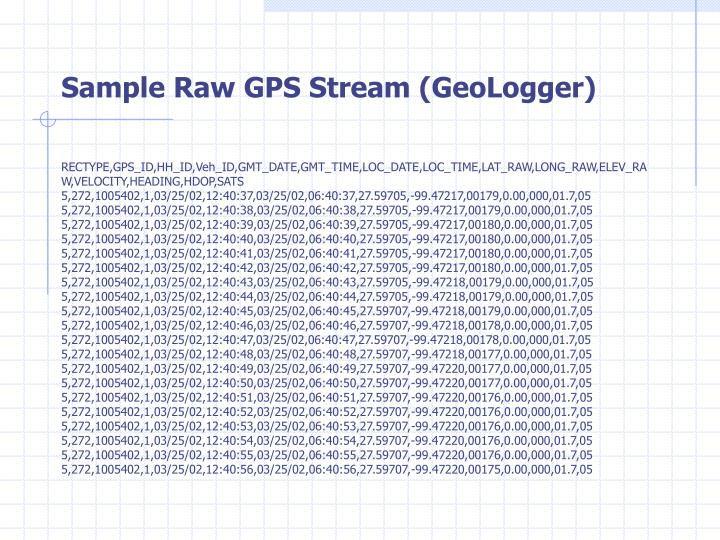 Sample Raw GPS Stream (GeoLogger)