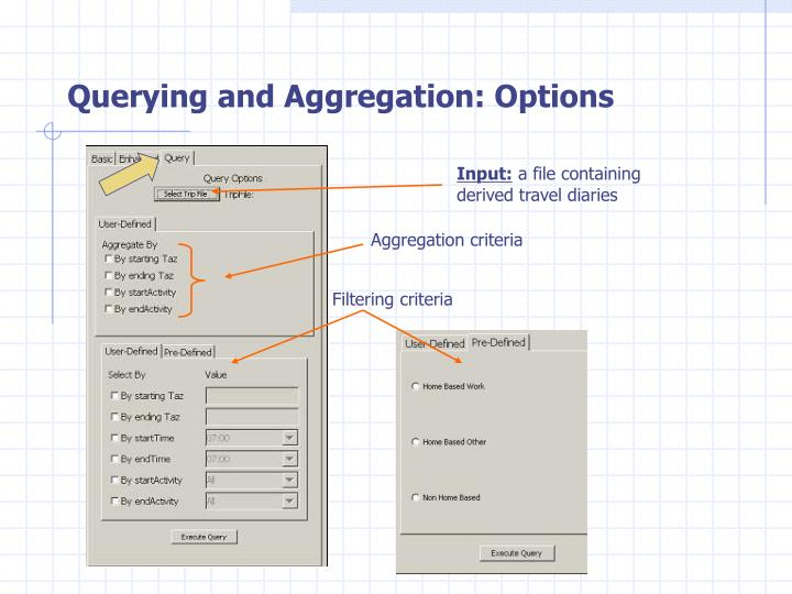 Querying and Aggregation: Options
