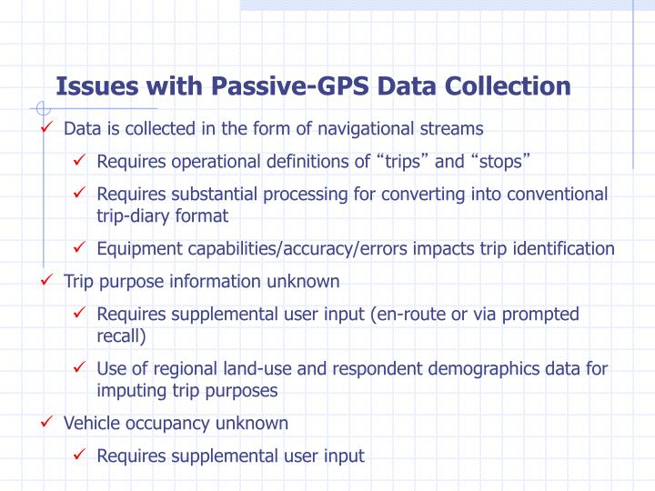 Issues with Passive-GPS Data Collection