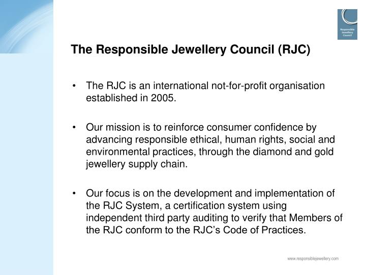 The responsible jewellery council rjc