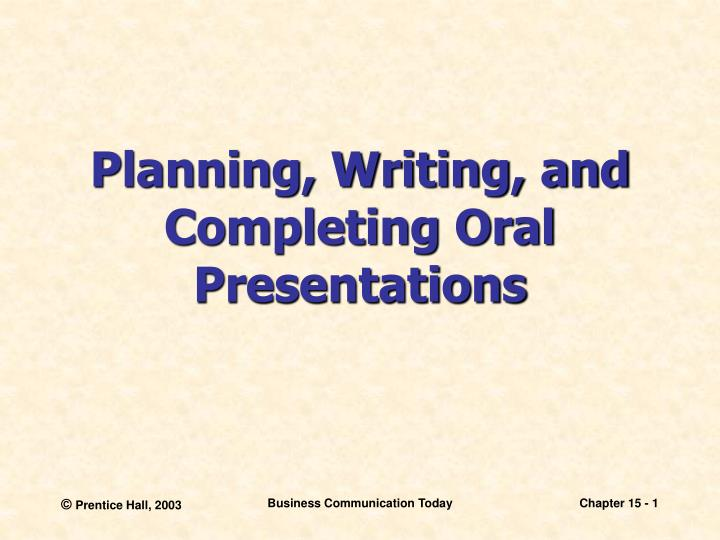 planning writing and completing oral presentations n.
