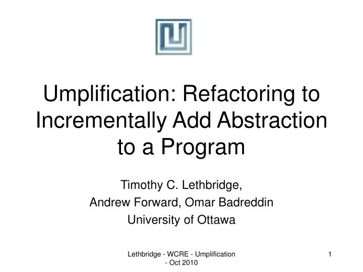 umplification refactoring to incrementally add abstraction to a program n.