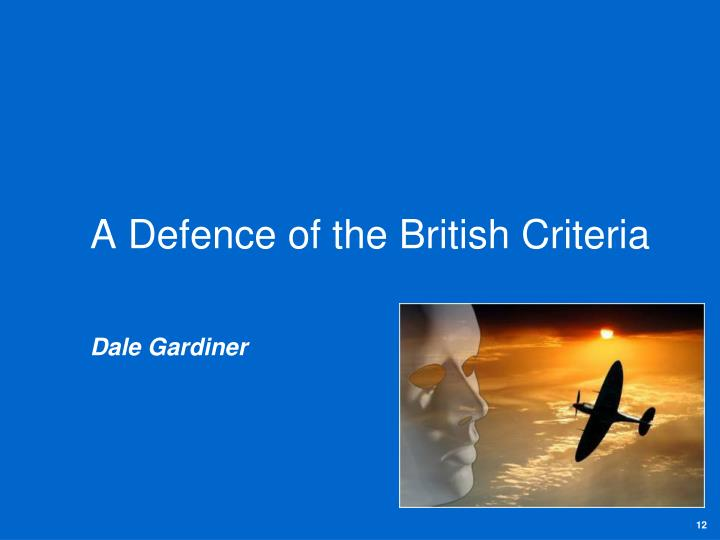 A Defence of the British Criteria