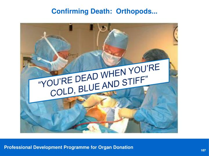 Confirming Death:  Orthopods...