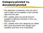 category pivoted vs document pivoted1
