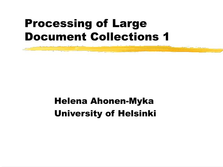 processing of large document collections 1 n.