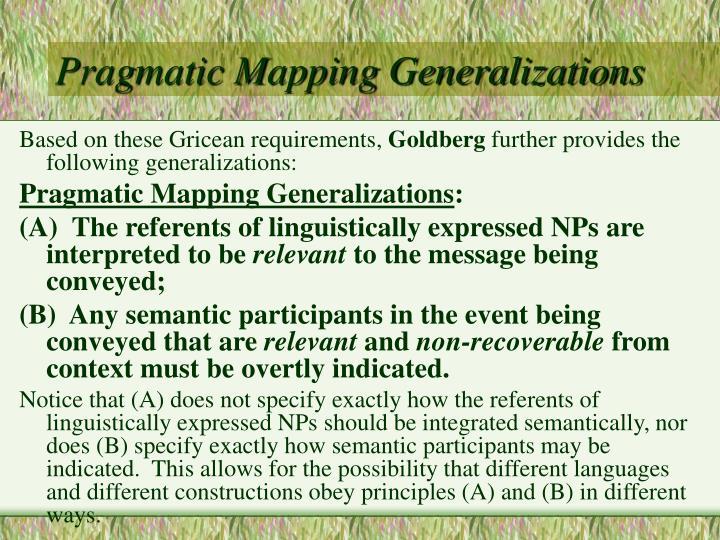 Pragmatic Mapping Generalizations