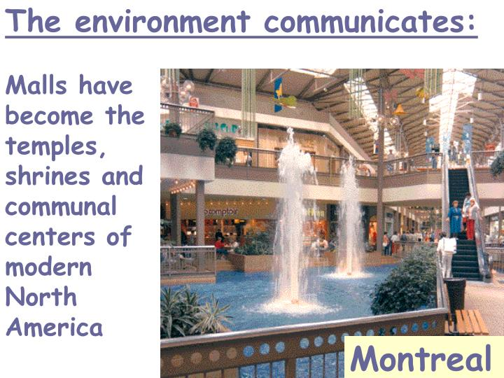 The environment communicates: